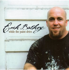 Erik Balkey - While The Paint Dries