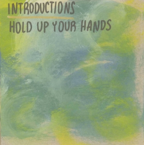 Introductions - Hold Up Your Hands