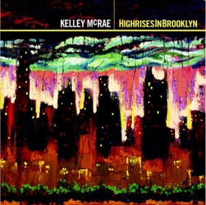 Kelley McRae - Highrises In Brooklyn