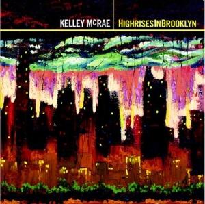Kelley McRae - Highrises In Brooklyn