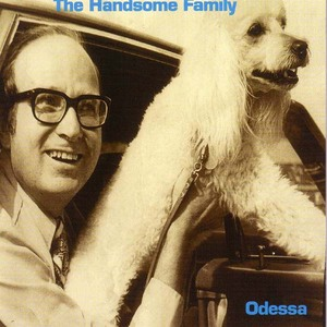 The Handsome Family - Odessa